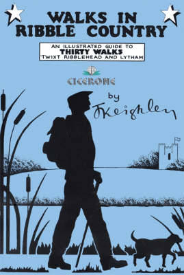 Walks in Ribble Country: An illustrated guide to 30 walks 'twixt Ribblehead and Lytham (Spiral bound)
