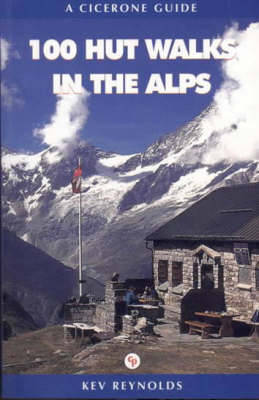 100 Hut Walks in the Alps (Paperback)