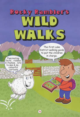 Rocky Rambler's Wild Walks: The first Lake District walking guide to put the children in charge. (Spiral bound)