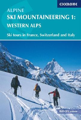 Alpine Ski Mountaineering Vol 1 - Western Alps: Ski tours in France, Switzerland and Italy (Paperback)
