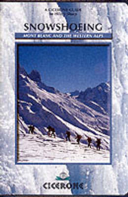 Snowshoeing: Mont Blanc and the Western Alps (Paperback)