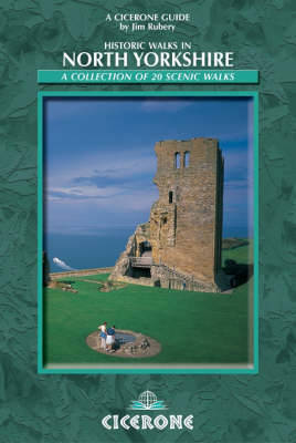 Historic Walks in North Yorkshire: A collection of 20 scenic walks (Paperback)