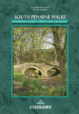 South Pennine Walks: An illustrated guide to 30 circular walks of outstanding beauty and interest (Paperback)