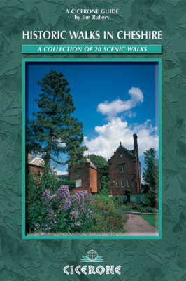 Historic Walks in Cheshire: A collection of 20 scenic walks (Paperback)