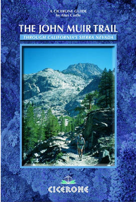 The John Muir Trail: Through the Californian Sierra Nevada (Paperback)