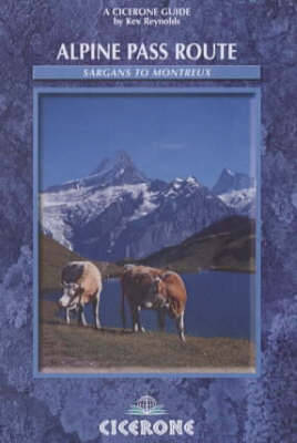 Alpine Pass Route: East to west across Switzerland - From Sargans to Montreux (Paperback)