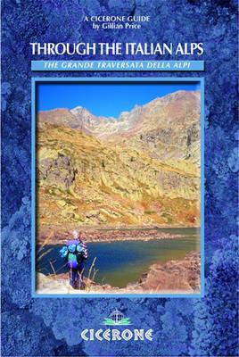 Through the Italian Alps: The GTA - The Grande Traversata delle Alpi (Paperback)