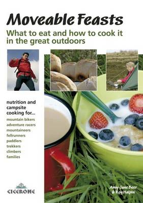 Moveable Feasts: What to Eat and How to Cook it in the Great Outdoors. (Paperback)