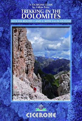 Trekking in the Dolomites: Alta Via routes 1 and 2, with Alta Via routes 3-6 in outline (Paperback)