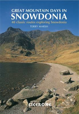 Great Mountain Days in Snowdonia: 40 classic routes exploring Snowdonia (Paperback)