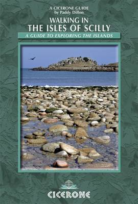 Walking in the Isles of Scilly: A Guide to Exploring the Islands (Paperback)