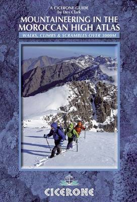 Mountaineering in the Moroccan High Atlas: Walks, climbs & scrambles over 3000M (Paperback)