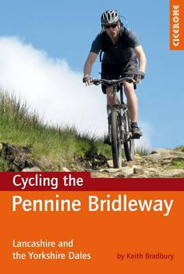 Cycling the Pennine Bridleway: Lancashire and the Yorkshire Dales, plus 11 day rides (Paperback)