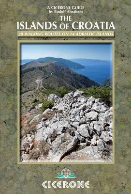 The Islands of Croatia: 30 walks on 14 Adriatic islands (Paperback)