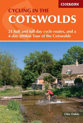 Cycling in the Cotswolds: 21 half and full-day cycle routes, and a 4-day 200km Tour of the Cotswolds (Paperback)