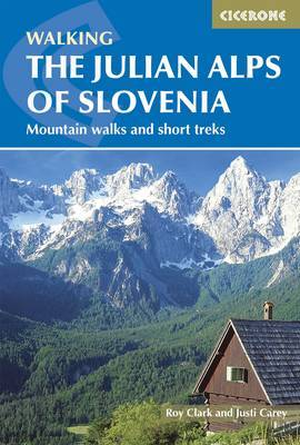The Julian Alps of Slovenia: Mountain Walks and Short Treks (Paperback)