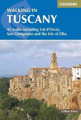 Walking in Tuscany: 43 walks including Val d'Orcia, San Gimignano and the Isle of Elba (Paperback)