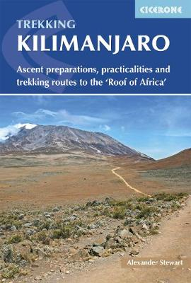 Kilimanjaro: Ascent preparations, practicalities and trekking routes to the 'Roof of Africa' (Paperback)