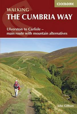 The Cumbria Way: Ulverston to Carlisle - main route with mountain alternatives (Paperback)