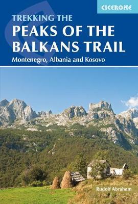 The Peaks of the Balkans Trail: Montenegro, Albania and Kosovo (Paperback)