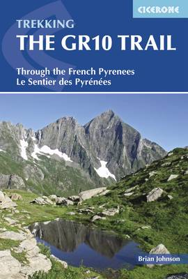 The GR10 Trail: Through the French Pyrenees: Le Sentier des Pyrenees (Paperback)