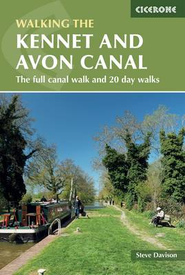 The Kennet and Avon Canal: The full canal walk and 20 day walks (Paperback)