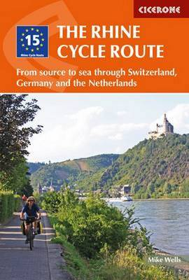 The Rhine Cycle Route: From source to sea through Switzerland, Germany and the Netherlands (Paperback)