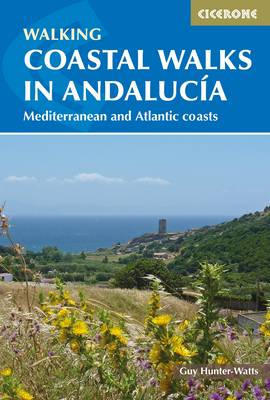 Coastal Walks in Andalucia: The best hiking trails close to Andalucia's Mediterranean and Atlantic Coastlines (Paperback)