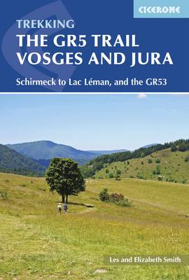 The GR5 Trail - Vosges and Jura: Schirmeck to Lac Leman, and the GR53 (Paperback)