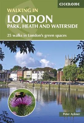 Walking in London: Park, heath and waterside walks - 25 walks in London's green spaces (Paperback)
