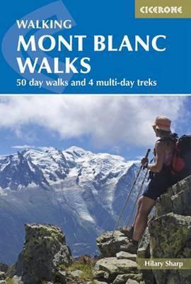 Mont Blanc Walks: 50 day walks and 4 multi-day treks (Paperback)