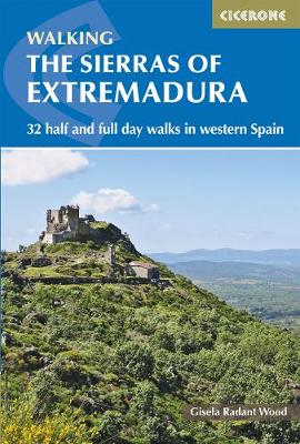 The Sierras of Extremadura: 32 half and full-day walks in western Spain's hills (Paperback)