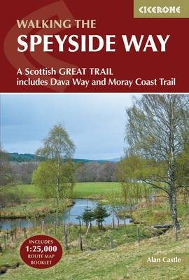 The Speyside Way: A Scottish Great Trail, includes the Dava Way and Moray Coast trails (Paperback)