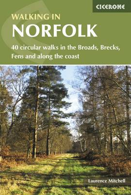 Walking in Norfolk: 40 circular walks in the Broads, Brecks, Fens and along the coast (Paperback)