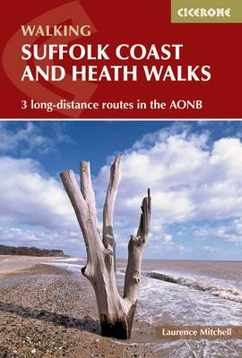 Suffolk Coast and Heath Walks: 3 long-distance routes in the AONB: the Suffolk Coast Path, the Stour and Orwell Walk and the Sandlings Walk (Paperback)