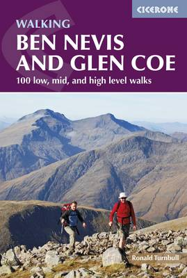 Ben Nevis and Glen Coe: 100 low, mid, and high level walks (Paperback)