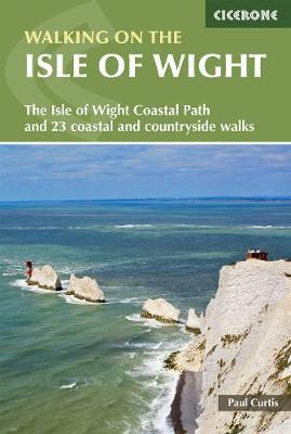 Walking on the Isle of Wight: The Isle of Wight Coastal Path and 23 coastal and countryside walks (Paperback)