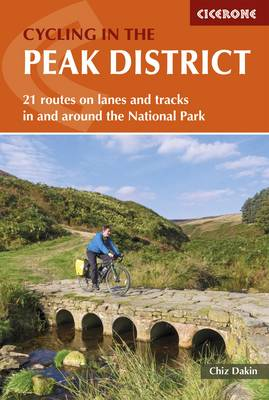 Cycling in the Peak District: 21 routes in and around the National Park (Paperback)