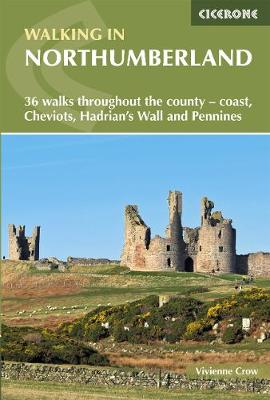 Walking in Northumberland: 36 walks throughout the national park - coast, Cheviots, Hadrian's Wall and Pennines (Paperback)