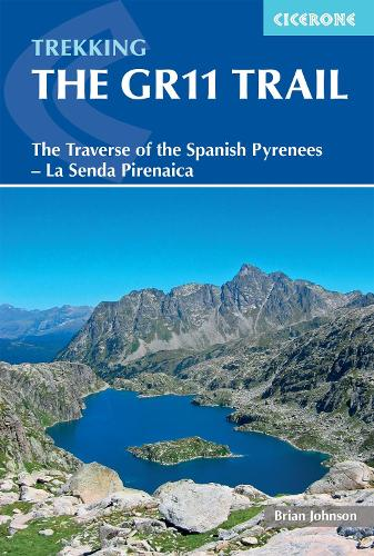 The GR11 Trail: The Traverse of the Spanish Pyrenees - La Senda Pirenaica (Paperback)
