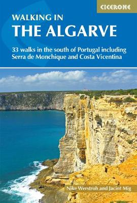 Walking in the Algarve: 33 walks in the south of Portugal including Serra de Monchique and Costa Vicentina (Paperback)