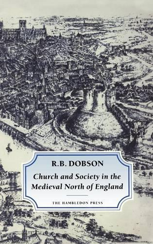 Church and Society in the Medieval North of England (Hardback)