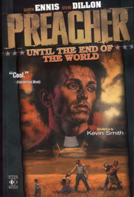 Preacher: Until the End of the World - Preacher (Paperback)