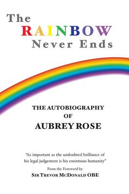 The Rainbow Never Ends: The Autobiography of Aubrey Rose (Paperback)