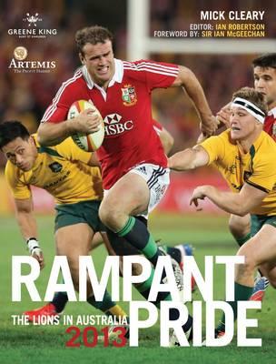 Rampant Pride: The Lions in Australia 2013 (Hardback)