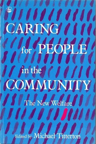 Caring for People in the Community: The New Welfare (Paperback)