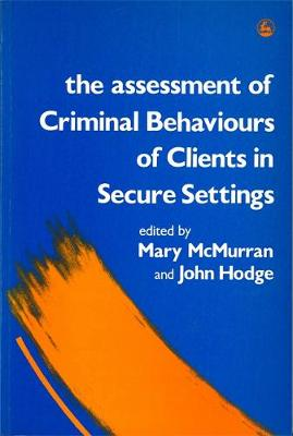 The Assessment of Criminal Behaviours of Clients in Secure Settings - Forensic Focus (Paperback)