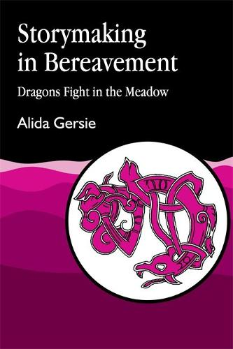 Storymaking in Bereavement: Dragons Fight in the Meadow (Paperback)