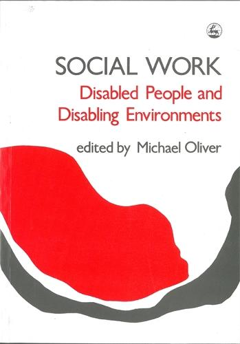 Social Work: Disabled People and Disabling Environments - Research Highlights in Social Work (Paperback)