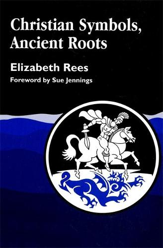 Christian Symbols, Ancient Roots (Paperback)